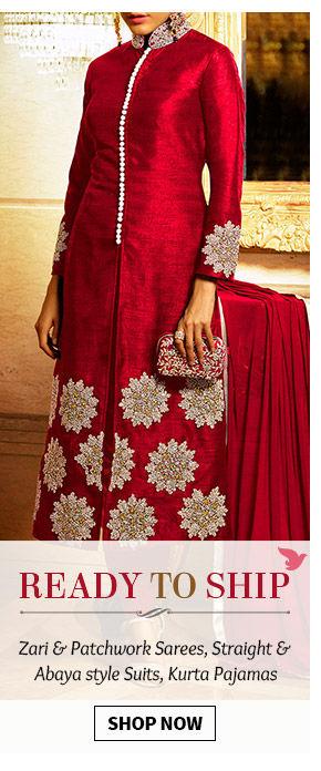 Ready to Ship Collection of Zari & Patchwork Sarees, Straight Suits, Kurta Pajamas & more. Shop Now!