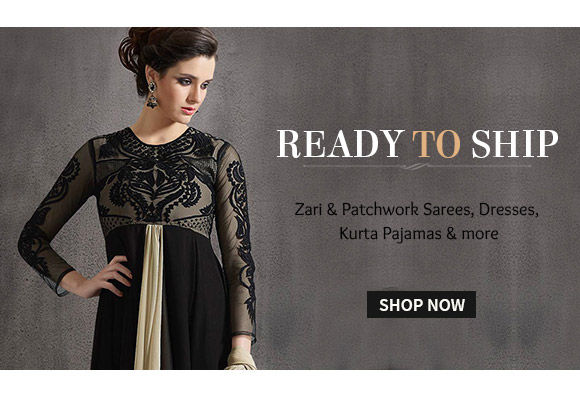 Ready to Ship Collection of Zari & Patchwork Sarees, Straight Suits, Kurta Pajamas & more. Shop!