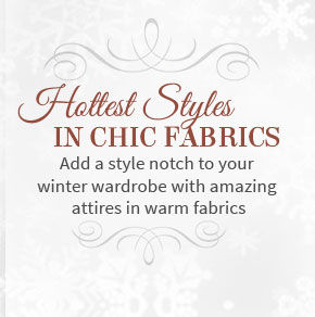Hottest styles in chic fabrics