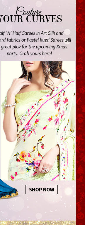 Choose from our beautiful range of Half 'N' Half, Art Silk, Jacquard & Pastel hued Sarees. Buy Now!
