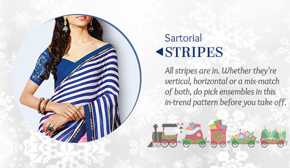 A lovely collection of Sarees, Salwar Kameez, Bags & more in stripes. Buy Now!