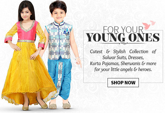 Salwar Suits, Lehenga Cholis, Dresses, Kurta Pajamas, Sherwanis & more for your young ones. Buy Now!